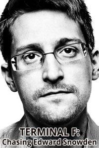 Terminal F: Chasing Edward Snowden