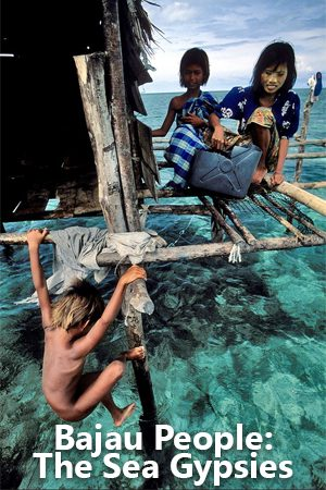 Bajau People: The Sea Gypsies