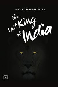 Adam Thorn Presents: The Last King of India