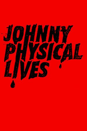 Johnny Physical Lives