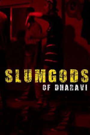 The SlumGods of Dharavi