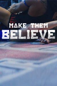 Make Them Believe
