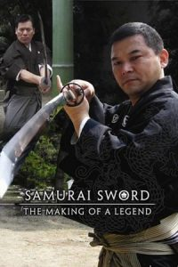 Samurai Sword: Making of a Legend