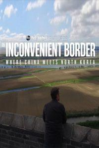 An Inconvenient Border: Where China Meets North Korea