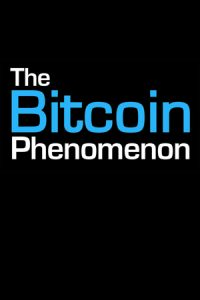 The Bitcoin Phenomenon