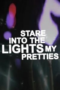 Stare Into The Light, My Pretties
